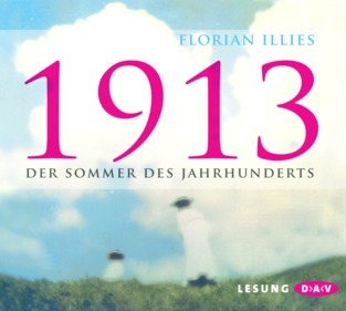 1913 - Der Sommer des Jahrhunderts Florian Illies