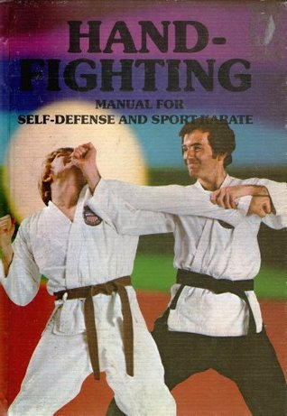 Hand-Fighting Manual for Self-Defense and Sport Karate  by  Fred Neff