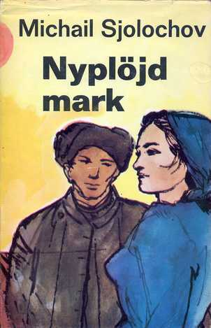 Nyplöjd mark  by  Mikhail Sholokhov