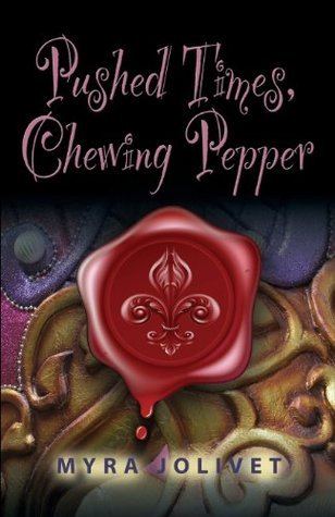 Pushed Times, Chewing Pepper: Sarahs Story  by  Myra Jolivet