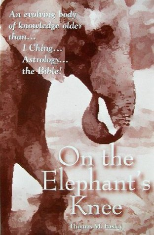 On the Elephants Knee  by  Thomas M. Easley