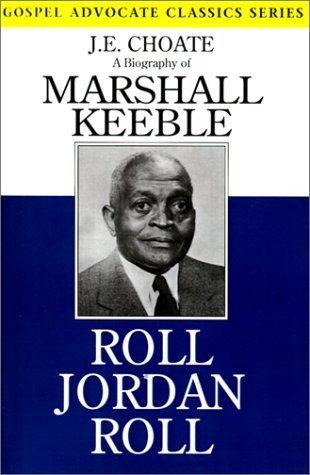 Roll Jordan Roll: A Biography of Marshall Keeble J.E. Choate