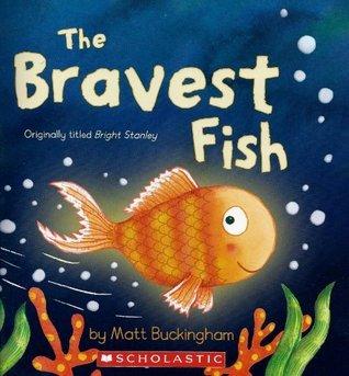 The Bravest Fish  by  Matt Buckingham