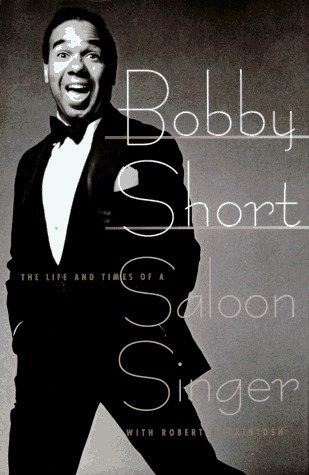 Bobby Short, The Life and Times of a Saloon Singer: Bobby Short