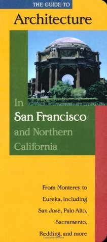 The Guide to Architecture in San Francisco and Northern California  by  David Gebhard
