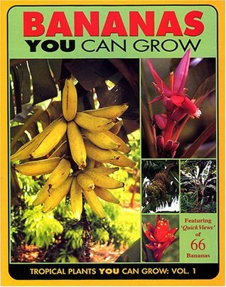 Bananas You Can Grow  by  James W. Waddick and Glenn M. Stokes