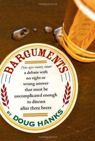 Barguments  by  Doug Hanks