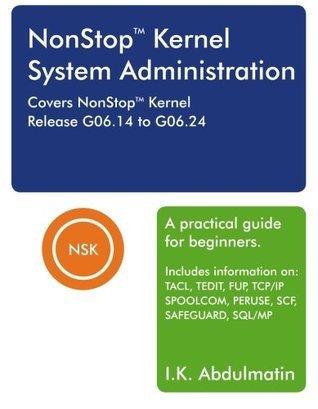 NonStop Kernel System Administration Inamullah K Abdulmatin