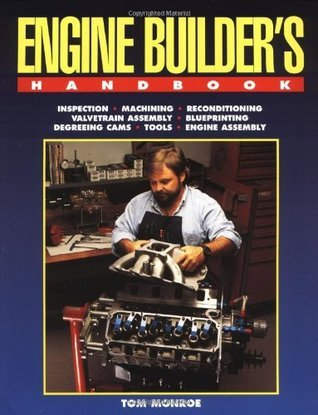 Engine Builders Handbook HP1245: How to Rebuild Your Engine to Original or Improved Condition  by  Tom Monroe