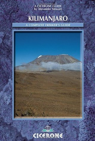 Kilimanjaro: A Trekkers Guide  by  Alexander Stewart