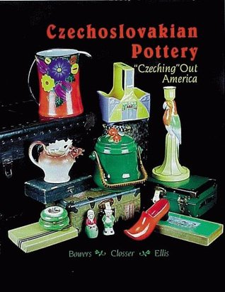 Czechoslovakian Pottery: Czeching Out America Sharon Bowers