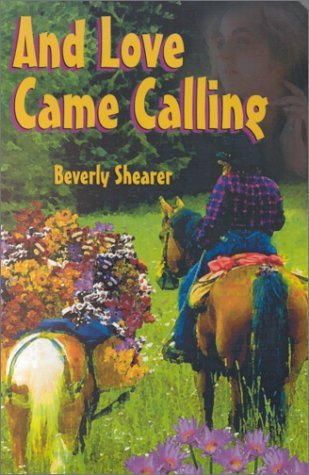 And Love Came Calling Beverly Shearer