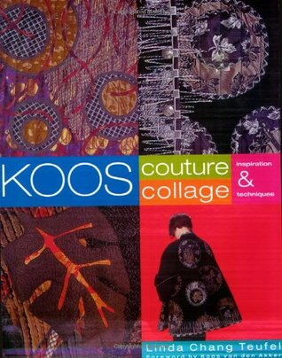 Koos Couture Collage: Inspiration & Techniques  by  Linda Chang Teufel