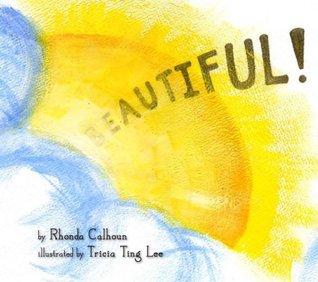 Beautiful  by  Rhonda Calhoun