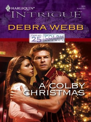 A Colby Christmas  (Colby Agency, #25) (Harliquin Intrigue, #951)  by  Debra Webb