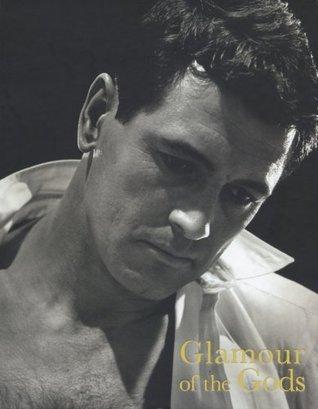 Glamour of the Gods: Photographs from the John Kobal Foundation Robert Dance