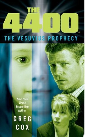 The 4400: The Vesuvius Prophecy (The 4400)  by  Greg Cox