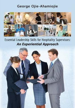 Essential Leadership Skills for Hospitality Supervisors: : An Experiential Approach  by  George Ojie-Ahamiojie
