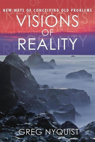Visions of Reality  by  Greg Nyquist