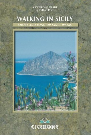 Walking in Sicily: Short and Long Distance Walks Gillian Price