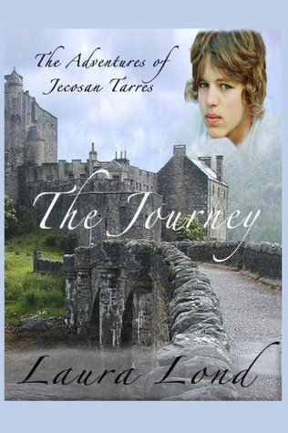 The Journey: The Adventures of Jecosan Tarres Laura Lond