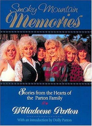 Smoky Mountain Memories: Stories from the Hearts of the Parton Family Willadeene Parton