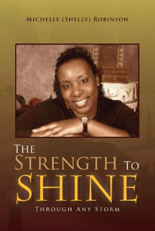 The Strength To Shine Michelle (Shelly) Robinson
