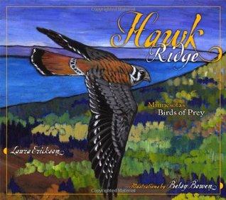 Hawk Ridge: Minnesotas Birds of Prey Laura Erickson