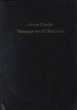 Jesus Christ Message to All Nations ed.  Warren S. Jeffs