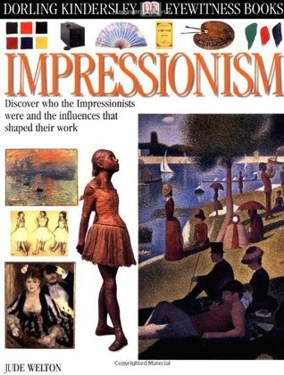 Eyewitness: Impressionism  by  Jude Welton