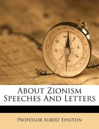 About Zionism Speeches and Letters  by  Albert Einstein