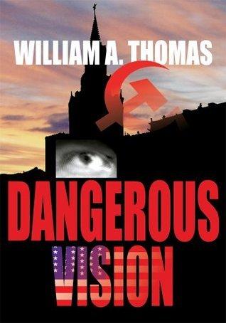 Dangerous Vision William A Thomas