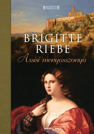 Assisi menyasszonya  by  Brigitte Riebe