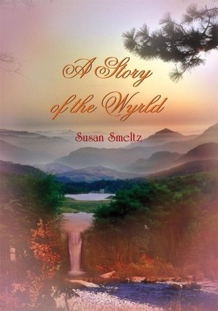 A Story of the Wyrld Susan Smeltz
