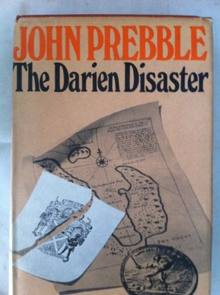 The Darien Disaster: A Scots Colony in the New World, 1698-1700  by  John Prebble
