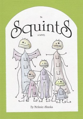 The Squints  by  Melanie Shanks
