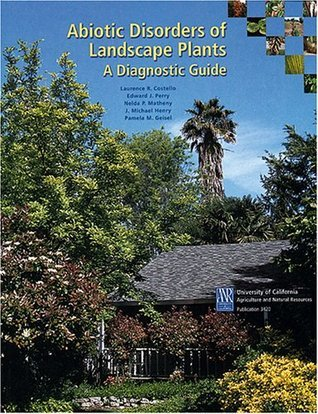 Abiotic Disorders Of Landscape Plants  by  Laurence R. Costello