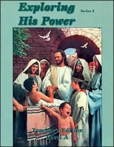 Exploring His Power - Level A - Teacher Activity General Conference Education Department