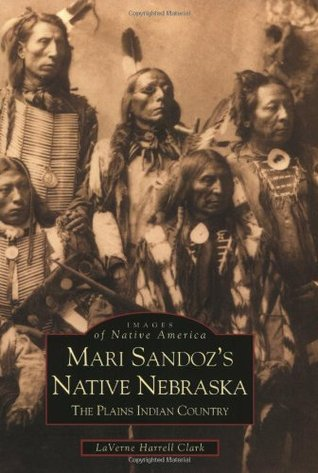 Mari Sandozs Native Nebraska LaVerne Harrell Clark