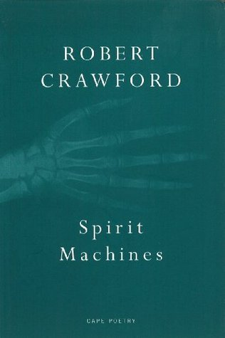 Spirit Machines  by  Robert Crawford