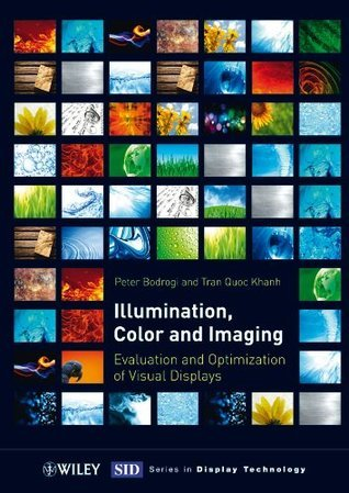 Illumination, Color and Imaging (Wiley Series in Display Technology) Tran Quoc Khanh