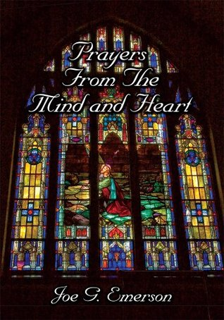 Prayers From the Mind and Heart  by  Joe G. Emerson