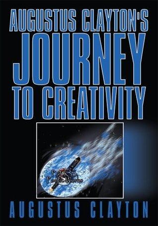 Augustus Claytons Journey to Creativity Augustus Clayton