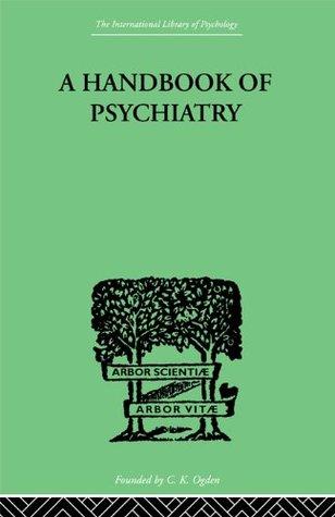 A Handbook Of Psychiatry  by  S. M  P.M. & Small Lichtenstein
