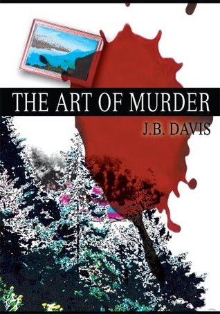 The Art Of Murder J.B. Davis