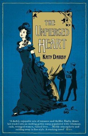 The Unpierced Heart  by  Katy Darby