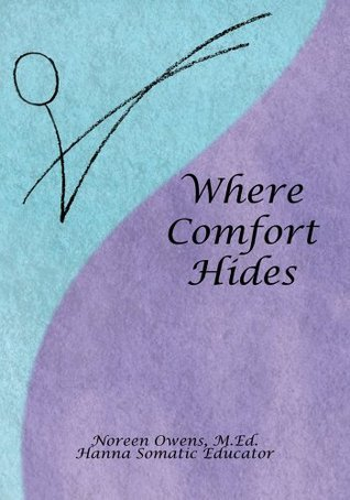 Where Comfort Hides: We have far more control over our own comfort than is commonly understood...  by  Noreen Owens