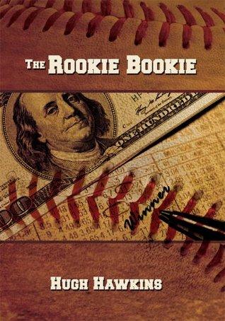 The Rookie Bookie  by  Hugh Hawkins