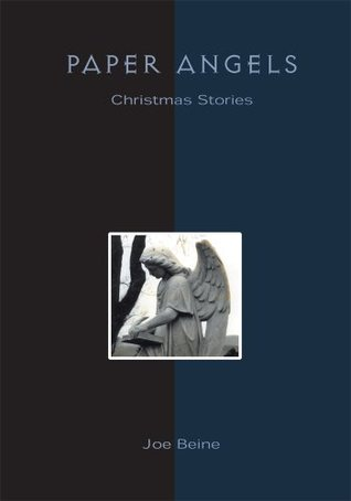 Paper Angels: Christmas Stories  by  Joe Beine