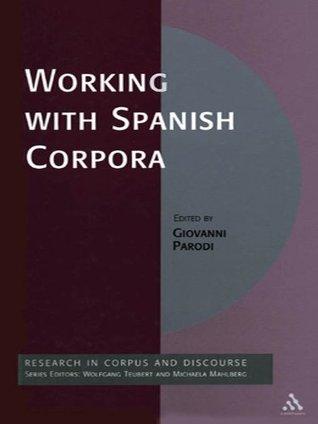 Working with Spanish Corpora  by  Giovanni Parodi